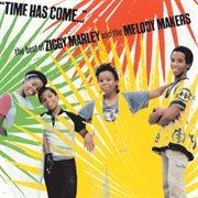Time Has Come: the Best of Ziggy Marley and the Melody Makers