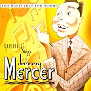 Capitol sings johnny mercer: too marvelous for words cover image
