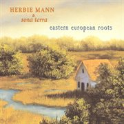 Herbie mann & sona terra/eastern european roots cover image