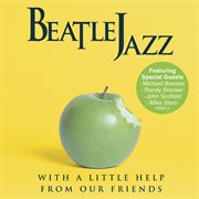 Beatle jazz: with a little help from our friends cover image