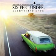 Six feet under: music from the HBO original series. Volume two, Everything ends cover image