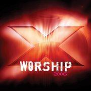 X Worship 2006
