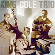 The nat king cole trio - the complete capitol transcription sessions cover image