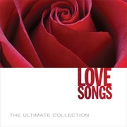 The Ultimate Collection: Love Songs