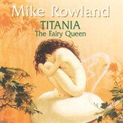 Titania the Fairy Queen