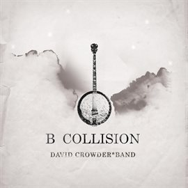 B Collision or (B is for Banjo), or (B sides), or (Bill), or perhaps more accurately (...the eschato