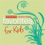 Worship Together: Kids Favorites