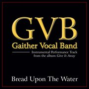Bread Upon the Water (performance Tracks)