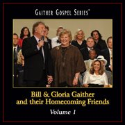 Bill & gloria gaither and their homecoming friends volume 1 cover image