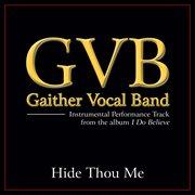 Hide Thou Me (performance Tracks)