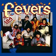 The fevers 84