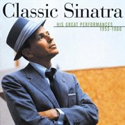 Classic sinatra - his great performances 1953-1960 cover image