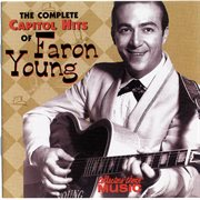 The complete capitol hits of faron young cover image