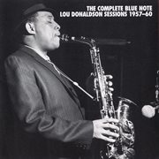 The complete blue note lou donaldson sessions 1957-60 cover image