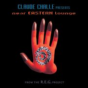 Claude challe presents near eastern lounge cover image