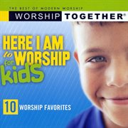Here I Am to Worship-for Kids