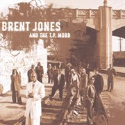 Brent Jones and the T.p. Mobb