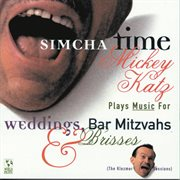 Simcha time: mickey katz plays music for weddings, bar mitzvahs and brisses cover image
