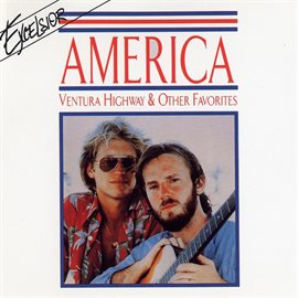 Ventura Highway & Other Favorites - America