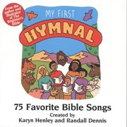 My first hymnal: 75 favorite bible songs cover image