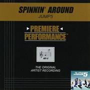 Premiere Performance: Spinnin' Around