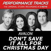 Don't save it all for christmas day (performance tracks) - ep cover image