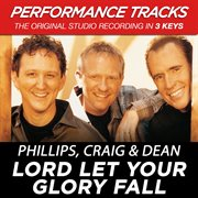 Lord Let your Glory Fall (performance Tracks) - Ep
