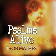 Psalms alive with rob mathes cover image