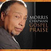 Gospel Praise - Morris Chapman