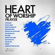 Heart of worship - prayer cover image