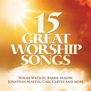 15 Great Worship Songs