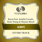 Always (feat. Jennifer Lucado, Kelci Young & Shaylee Busch) [studio Track]