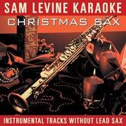 Sam levine karaoke - christmas sax cover image