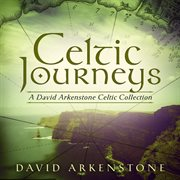 Celtic journeys: a david arkenstone celtic collection cover image