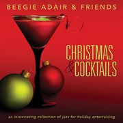 Christmas & cocktails: an intoxicating collection of jazz for holiday entertaining cover image