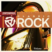 Centerpiece Masters Presents: Classic Rock Volume 1
