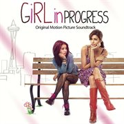 Girl in Progress-original Motion Picture Soundtrack