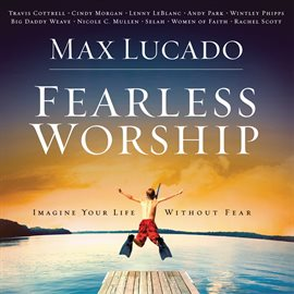 Cover image for Max Lucado Fearless Worship