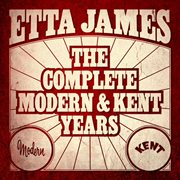 Etta james - the complete modern and kent years cover image