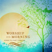 Worship for the Morning