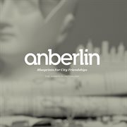 Blueprints for city friendships: the anberlin anthology cover image