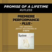 Premiere Performance Plus: Promise of A Lifetime