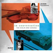 In Conversation - Violin & Sarangi