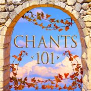 Chants 101 cover image