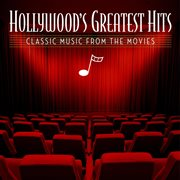Hollywood's greatest hits: classic music from the movies cover image