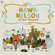 Hawk Nelson-- Is My Friend