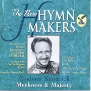 The New Hymn Makers Meekness and Majesty