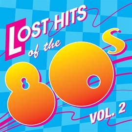 Lost Hits of the 80's Vol. 2