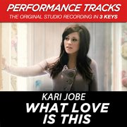 What Love Is This (performance Tracks) - Ep