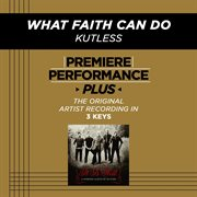 Premiere Performance Plus: What Faith Can Do